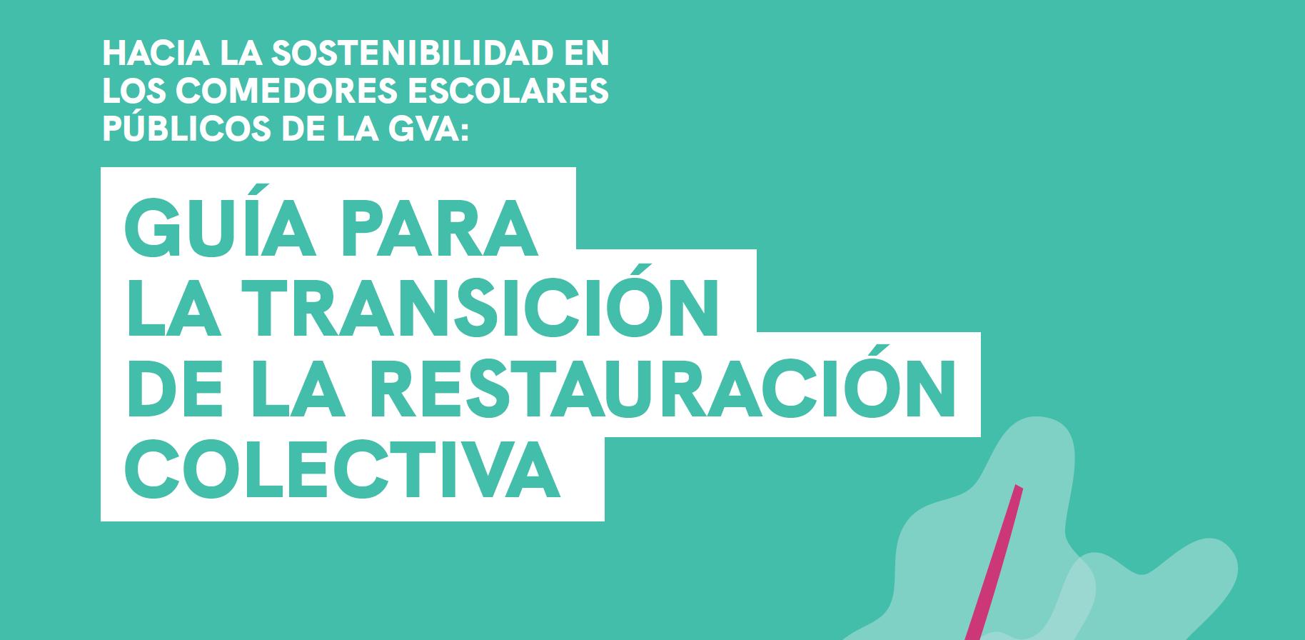 Hacia la sostenibilidad en los comedores escolares públicos de la GVA